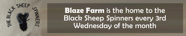Blaze Farm is the home to the Black Sheep Spinners every 3rd Wednesday of the month